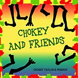 Chokey and Friends